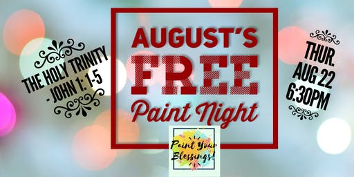 August's FREE Paint Night- Paint Your Blessings