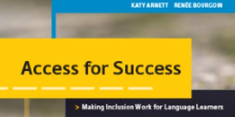 Access for Success: Making Inclusion Work for Language Learners tickets