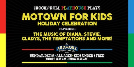 Motown for Kids Holiday Celebration! Presented by The Rock & Roll Playhouse tickets