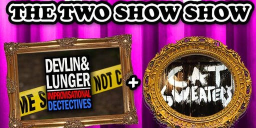 Devlin and Lunger & Cat Sweaters: A Two Show Show