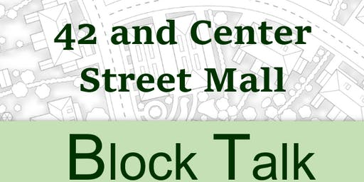 42nd and Center Mall Block Talk