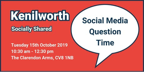Kenilworth Socially Shared - 'Social Media Question Time' tickets