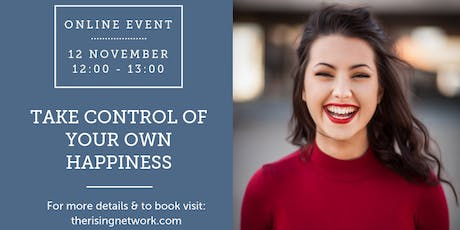 ONLINE EVENT: Take Control of Your Own Happiness tickets