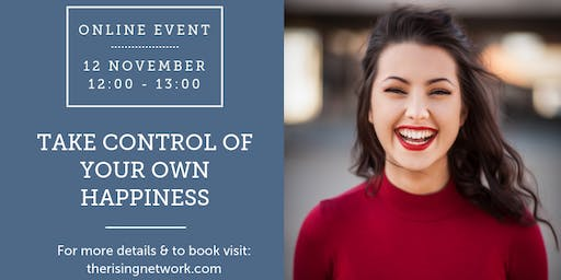 ONLINE EVENT: Take Control of Your Own Happiness