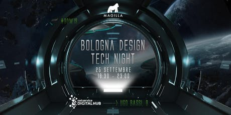 BOLOGNA DESIGN TECH NIGHT I 25 settembre 2019 tickets