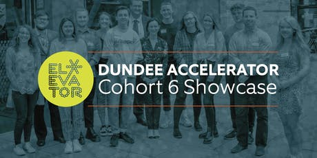 Dundee Accelerator Cohort 6 Showcase  tickets