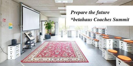 Prepare the future*  betahaus Coaches Summit  Tickets