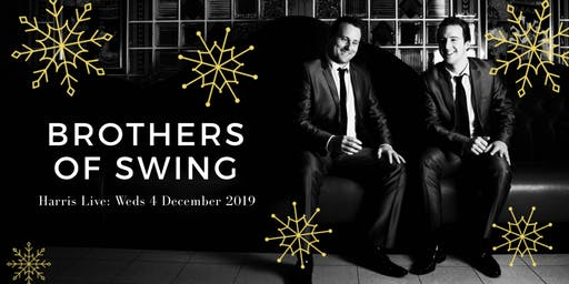 SOLD OUT: Brothers of Swing at Harris Live