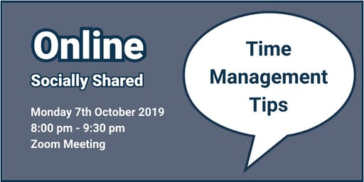 Zoom Online Socially Shared - 'Time Management Tips'