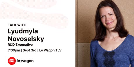 Wagon Talk: Lyudmyla Novoselsky, R&D Executive tickets