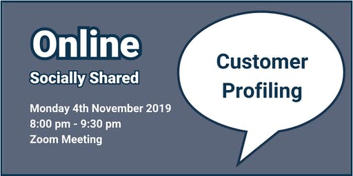 Zoom Online Socially Shared - 'Customer Profiling'