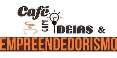 Café com Ideias & Empreendedorismo