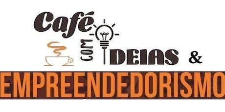 Café com Ideias & Empreendedorismo ingressos