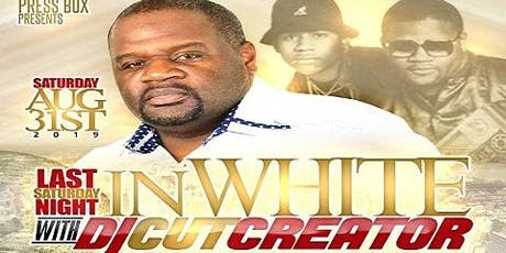 Last Saturday Night In White With DJ Cut Creator tickets