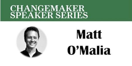 Changemaker Series: Matt O'Malia -Founder, OPAL, GO Logic, GO Lab, Belfast Maine tickets