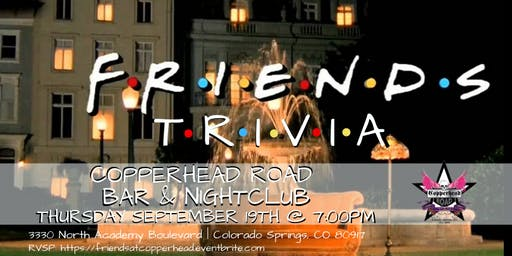 Friends Trivia at Copperhead Road Bar & Nightclub