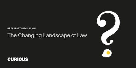 Breakfast Discussion: The Changing Landscape of Law tickets