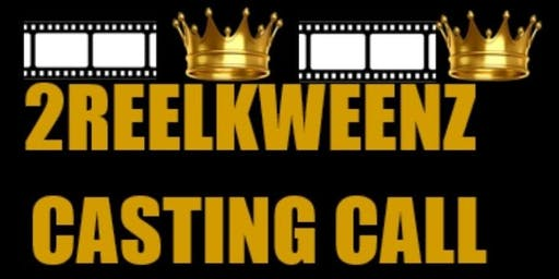 2 Reel Kweenz Casting Call