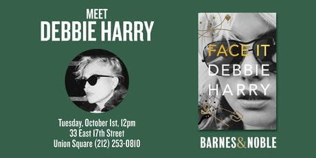 Meet Debbie Harry as she signs FACE IT at Barnes & Noble - Union Square! tickets
