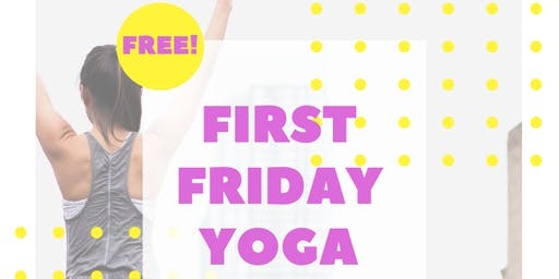 First Friday Yoga - A FREE Gentle Community Flow
