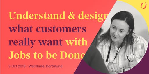 Understand and design what customers really want with Jobs to be Done and Demand Generation Analysis