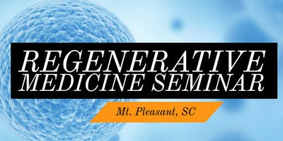 Stem Cell for Pain Relief Lunch Seminar - Mount Pleasant, SC
