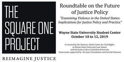 The Square One Project: A Roundtable on the Future of Justice Policy - Detroit