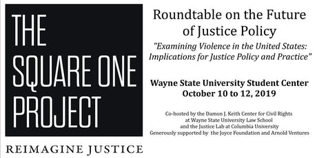 The Square One Project: A Roundtable on the Future of Justice Policy - Detroit tickets
