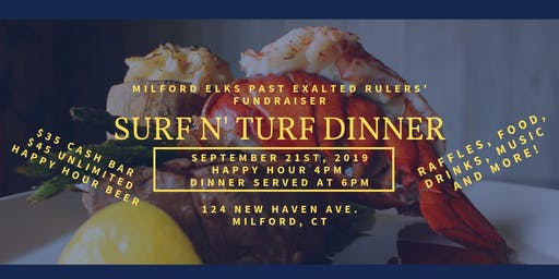 Milford Elks Surf N' Turf Fundraiser Dinner