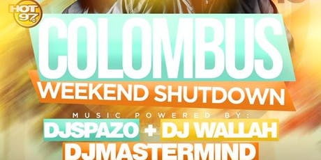 Hot 97 Colombus Weekend Shutdown | Open Bar + No Cover tickets