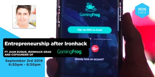 "Entrepreneurship after Ironhack  with E-Sports platform  ""Gaming Frog"""
