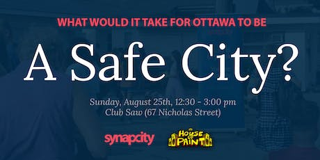 What Would It Take for Ottawa to be a Safe City? tickets