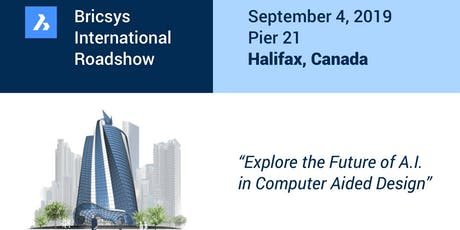 The Bricsys International Roadshow @ Pier 21, Halifax tickets