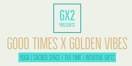 {GX2} GOOD TIMES X GOLDEN VIBES tickets