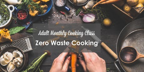 Adult Monthly Cooking Class - Zero Waste Cooking tickets