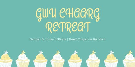 1st annual GWU CHAARG RETREAT! tickets