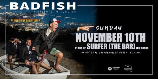 "BADFISH ""A TRIBUTE TO SUBLIME"" w/ ROOTS OF CREATION - Jax Beach"
