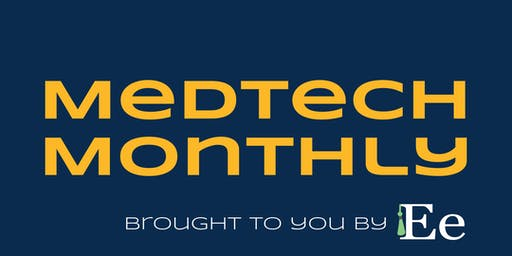 MedTech Monthly: The premier Med, Bio,  & Life Science meetup for SoCal
