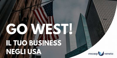 GO WEST! IL TUO BUSINESS NEGLI USA
