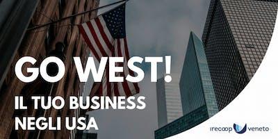 GO WEST! IL TUO BUSINESS NEGLI USA