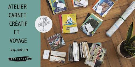 Transfert : atelier carnet créatif et voyage ! billets