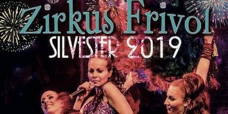 Silvester 2019, Zirkus Frivol *Dekadenzia* Tickets