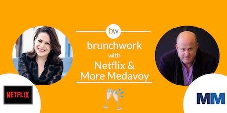 Netflix & More/Medavoy brunchwork tickets