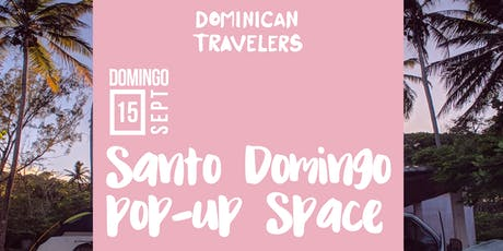 Santo Domingo Pop-up Space by Dominican Travelers tickets