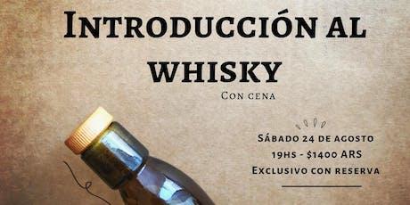 Introducción al Whisky con Cena - Conocer al Mundo de Whisky! entradas