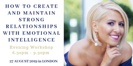 How to Create and Maintain Strong Relationships with Emotional Intelligence  tickets