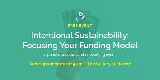 Intentional Sustainability: Focusing Your Funding Model // part of a free conversation series for nonprofits