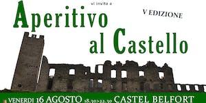 """""""Aperitivo al Castello"""" (V Edizione) - degustazione..."""