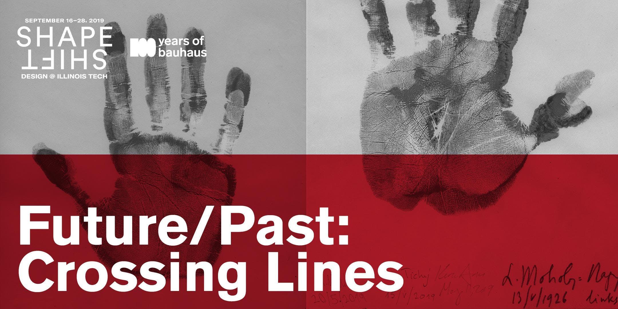 Exhibition + Gallery Talk | Future/Past: Crossing Lines