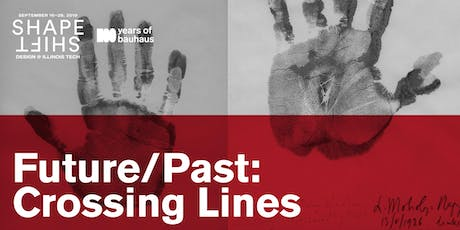 Exhibition + Gallery Talk | Future/Past: Crossing Lines tickets